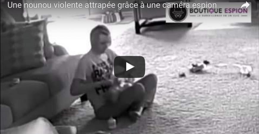Une nounou violente attrapée grâce à une caméra espion